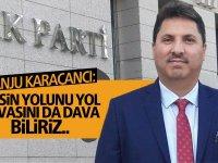 Tanju Karaçancı: Reisin yolunu yol, davasını dava biliriz